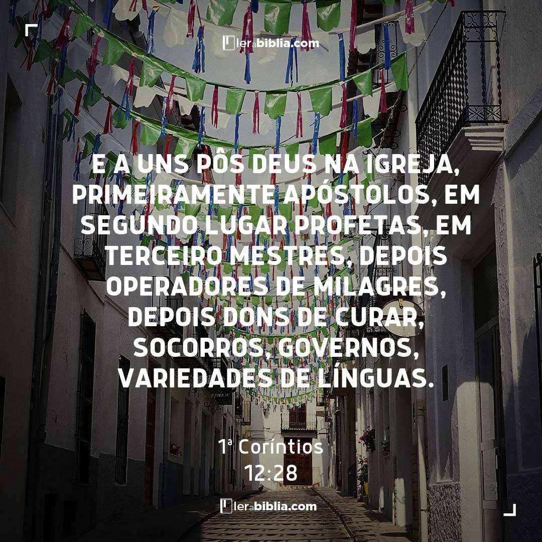 E a uns pôs Deus na igreja, primeiramente apóstolos, em segundo lugar profetas, em terceiro mestres, depois operadores de milagres, depois dons de curar, socorros, governos, variedades de línguas. – 1ª Coríntios