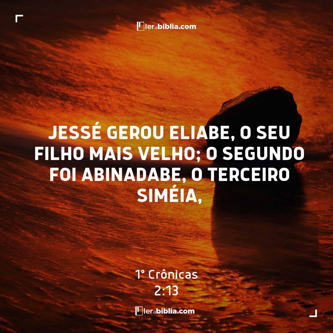 1º Crônicas - 2 - 13 - Jessé gerou Eliabe