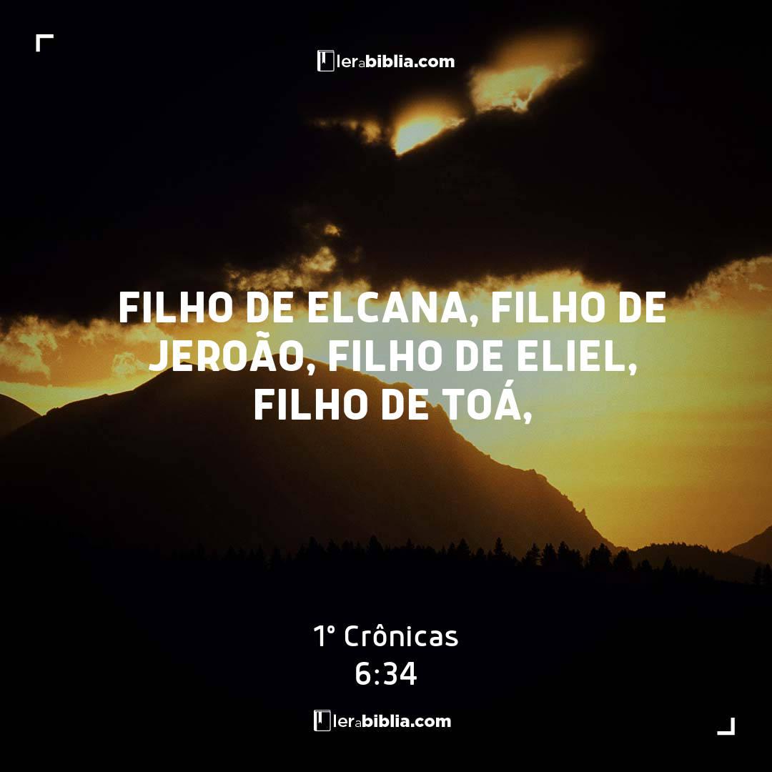 filho de Elcana, filho de Jeroão, filho de Eliel, filho de Toá, – 1º Crônicas