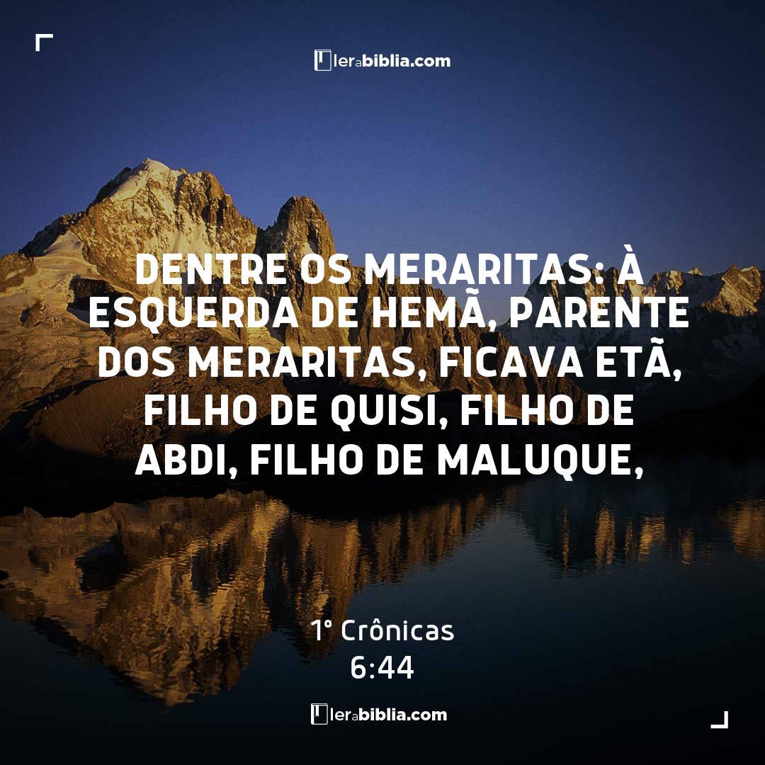 Read more about the article Dentre os meraritas: À esquerda de Hemã, parente dos meraritas, ficava Etã, filho de Quisi, filho de Abdi, filho de Maluque, – 1º Crônicas