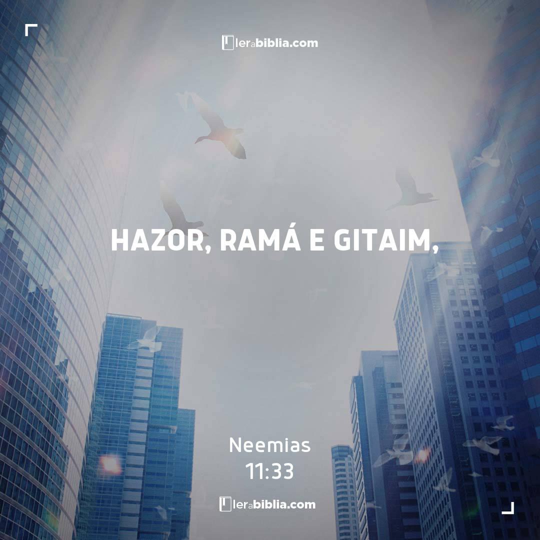 Hazor, Ramá e Gitaim, – Neemias