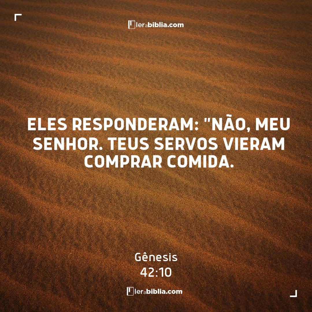 """Gênesis - 42 - 10 - Eles responderam: """"Não"""