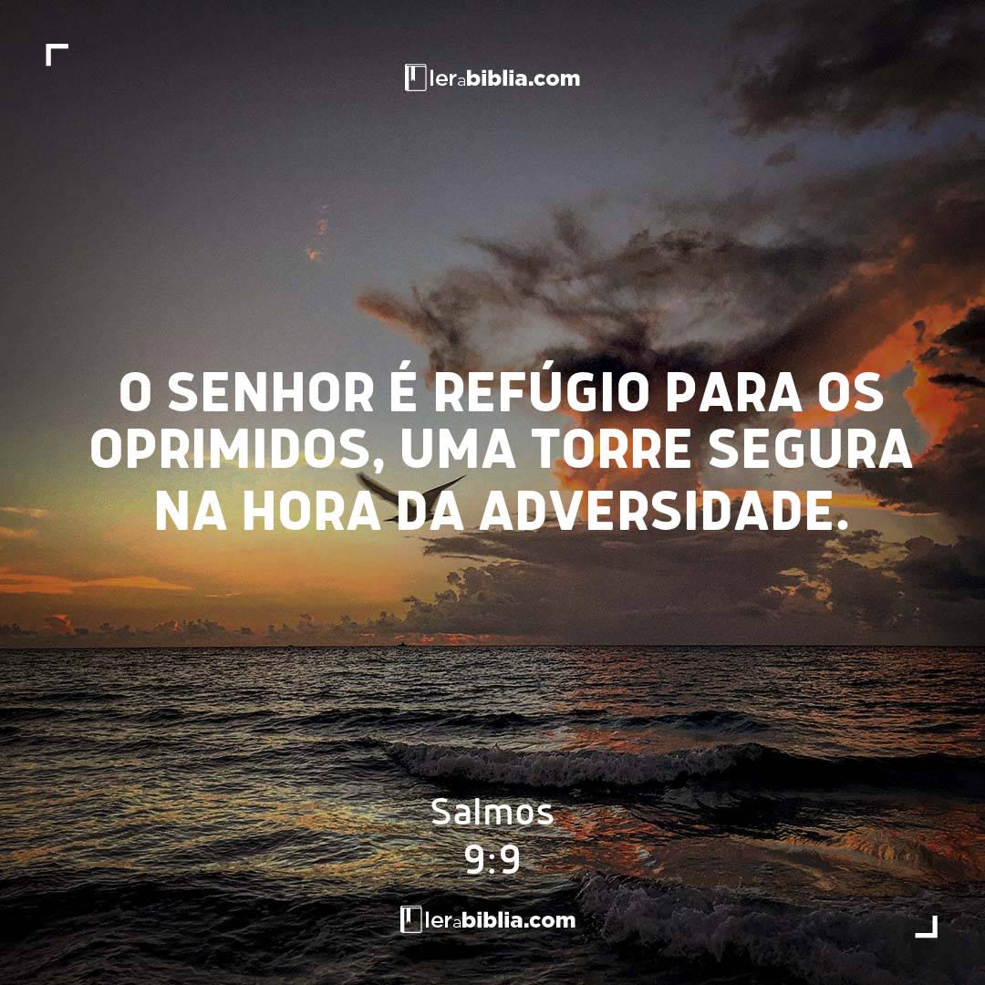 O Senhor é refúgio para os oprimidos, uma torre segura na hora da adversidade. – Salmos