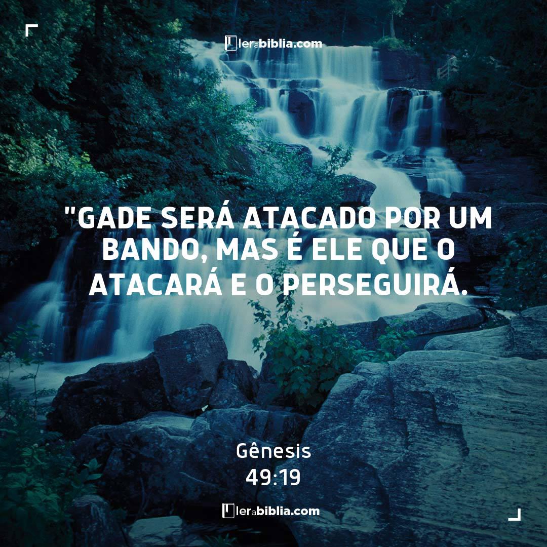 """""""Gade será atacado por um bando, mas é ele que o atacará e o perseguirá. – Gênesis"""