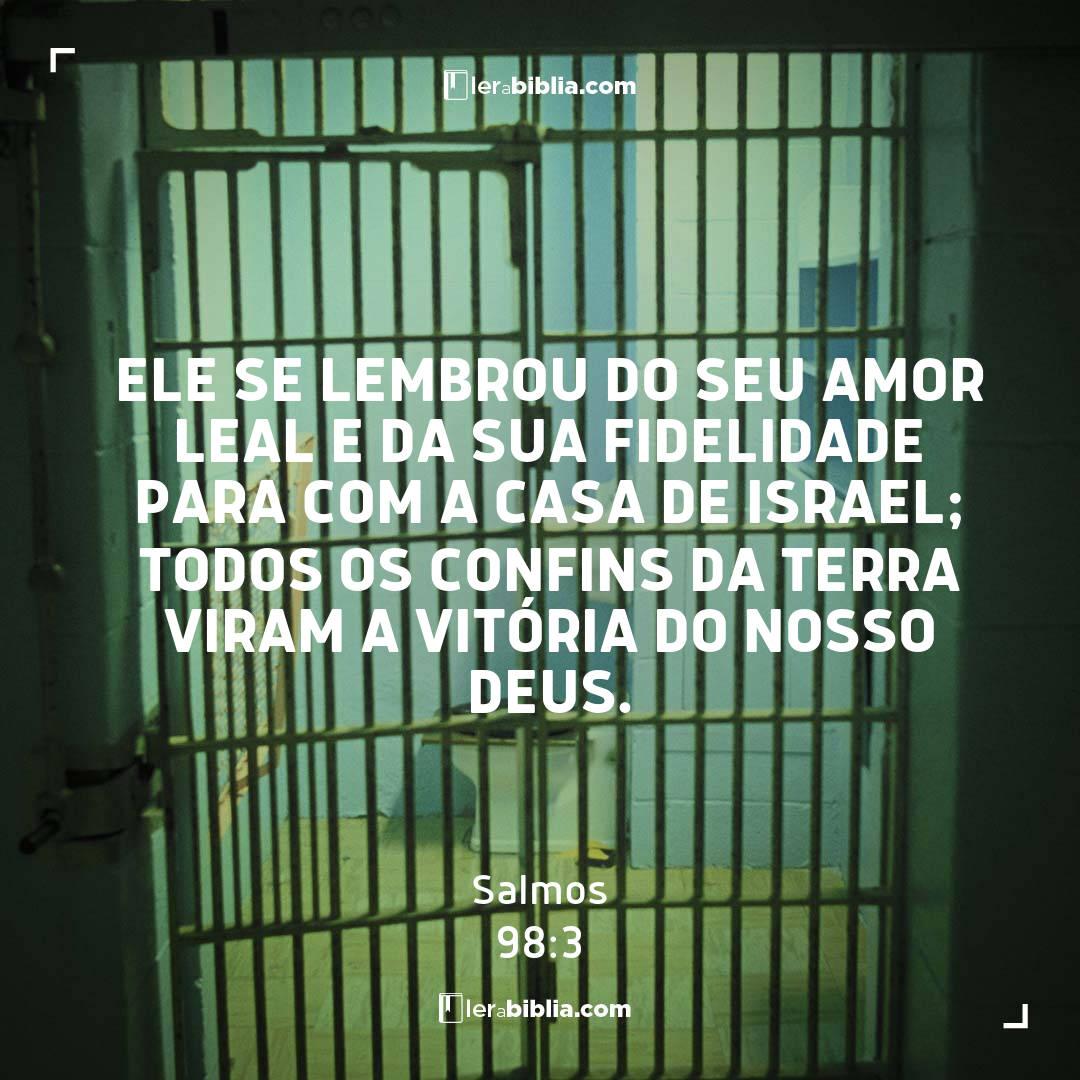 Ele se lembrou do seu amor leal e da sua fidelidade para com a casa de Israel; todos os confins da terra viram a vitória do nosso Deus. – Salmos