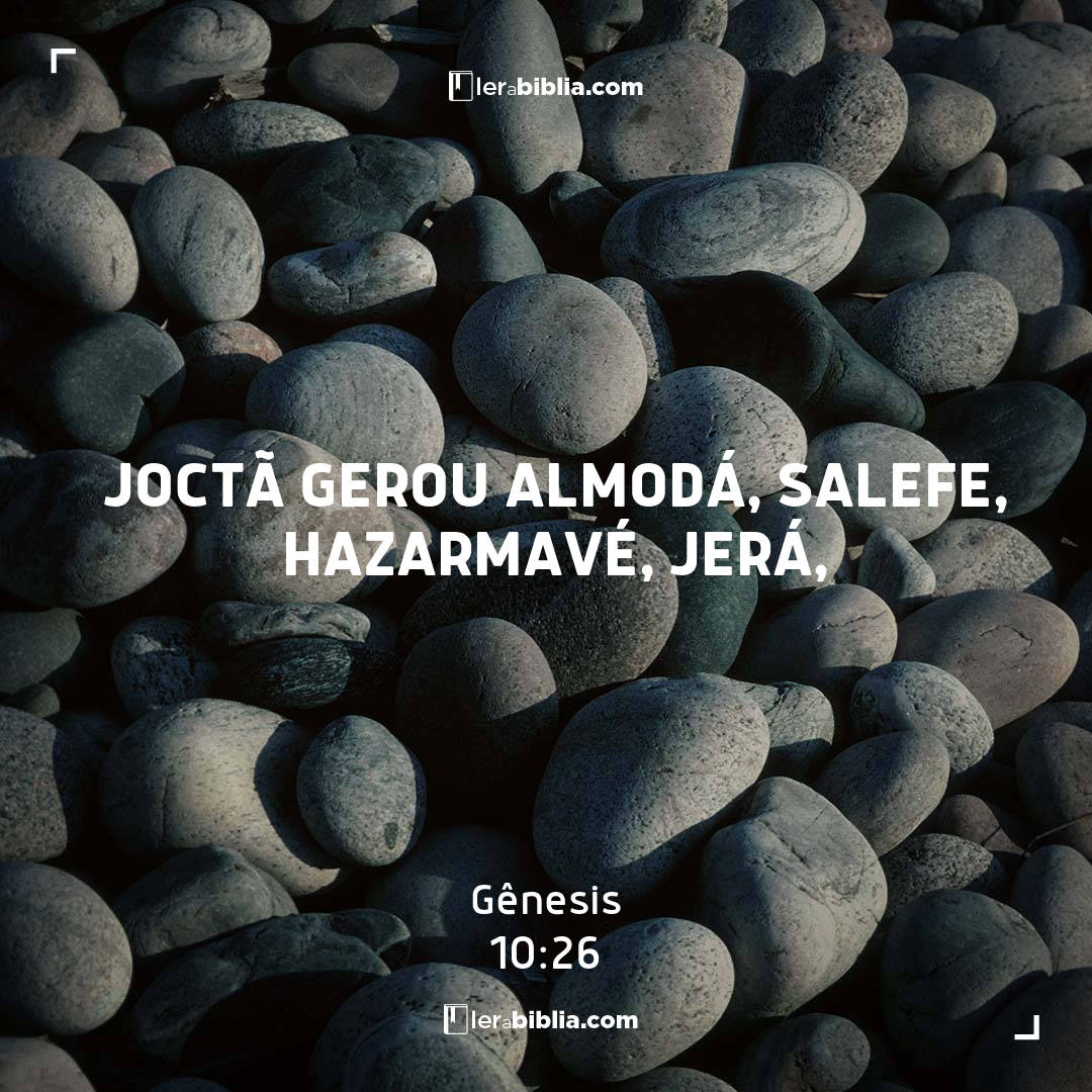 Gênesis - 10 - 26 - Joctã gerou Almodá