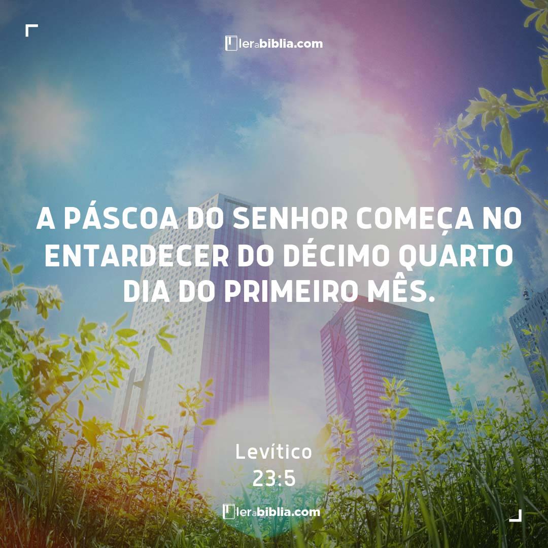 A páscoa do Senhor começa no entardecer do décimo quarto dia do primeiro mês. – Levítico
