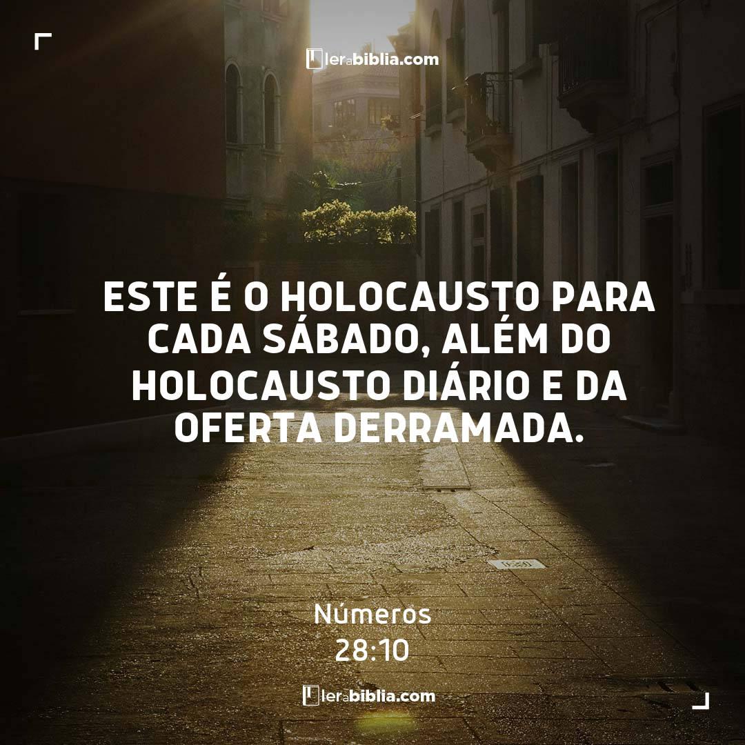 Este é o holocausto para cada sábado, além do holocausto diário e da oferta derramada. – Números
