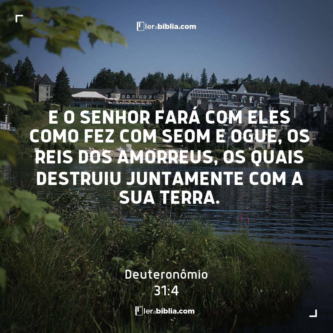 E o Senhor fará com eles como fez com Seom e Ogue, os reis dos amorreus, os quais destruiu juntamente com a sua terra. – Deuteronômio