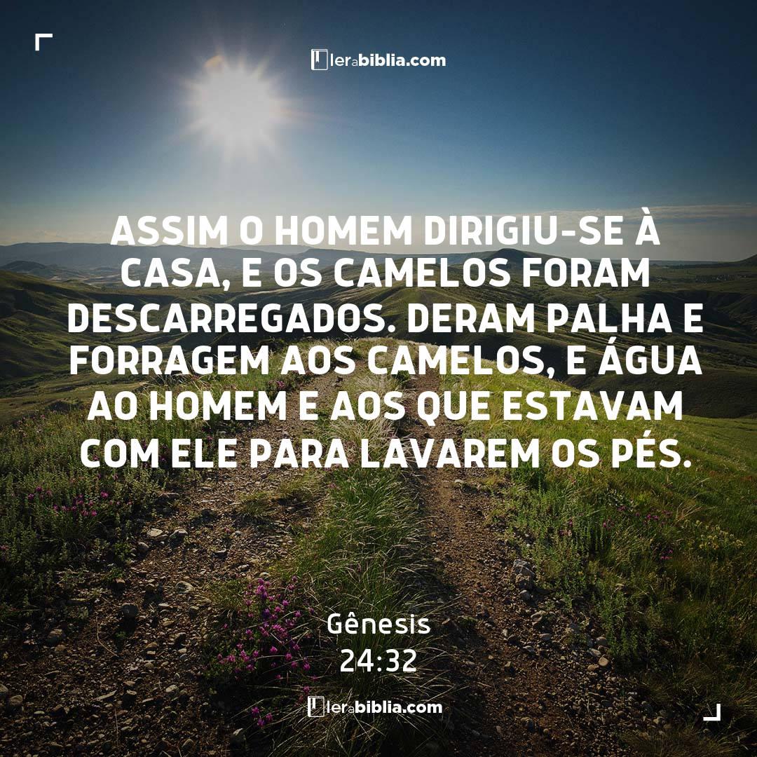 Gênesis - 24 - 32 - Assim o homem dirigiu-se à casa