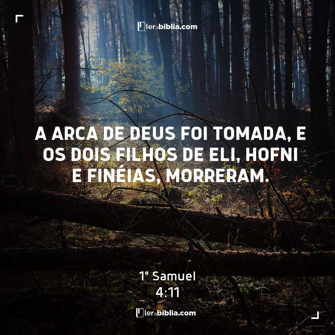 A arca de Deus foi tomada, e os dois filhos de Eli, Hofni e Finéias, morreram. – 1º Samuel